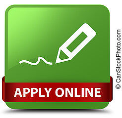 Apply online (edit pen icon) soft green square button red ribbon in middle