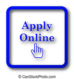 Apply online icon. Apply online website button on white ...