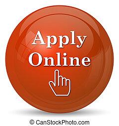 Apply online icon. Internet button on white background.