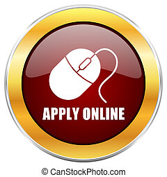 Apply online red web icon with golden border isolated on white background. Round glossy button.