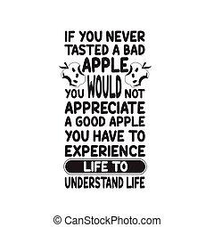 appreciate., malo, quería, refrán, cita, bueno, manzana, no...