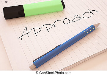 Approach - handwritten text in a notebook on a desk - 3d render illustration.