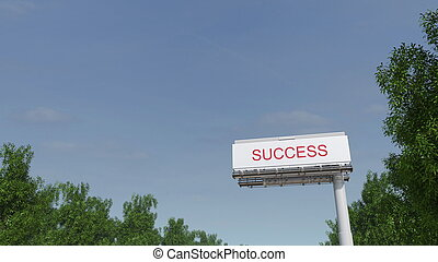 Approaching big highway billboard with Success caption. 3D rendering