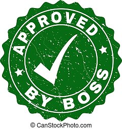 Approved by Boss Scratched Stamp with Tick