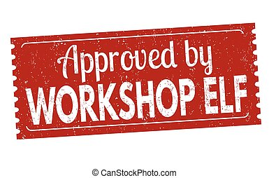 Approved by workshop elf grunge rubber stamp