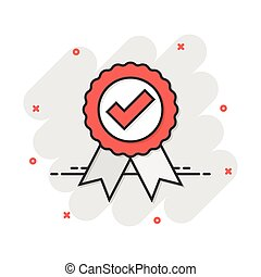 Approved certificate medal icon in comic style. Check mark stamp vector cartoon illustration pictogram. Accepted, award seal business concept splash effect.