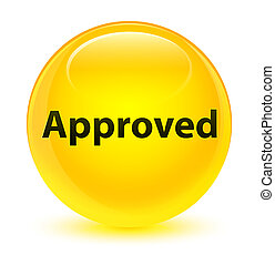 Approved glassy yellow round button