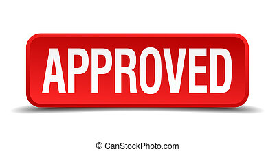 Approved red three-dimensional square button isolated on white background