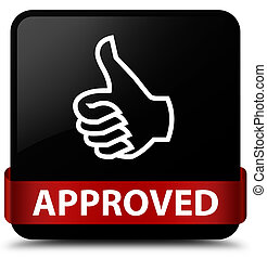 Approved (thumbs up icon) black square button red ribbon in middle