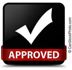 Approved (validate icon) black square button red ribbon in middle