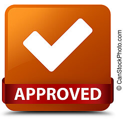 Approved (validate icon) brown square button red ribbon in middle