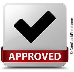 Approved (validate icon) white square button red ribbon in middle