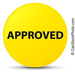 Approved yellow round button