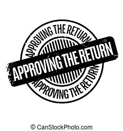 Approving The Return rubber stamp