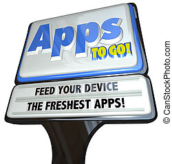 Apps to Go Sign - Feed Your Device the Freshest Applications...