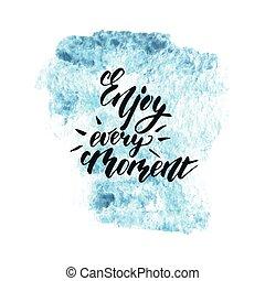 apreciar, cada, momento, frase, -, inspirational, freehand, tinta
