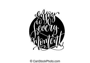 apreciar, cada, momento, mão, lettering, positivo, citação