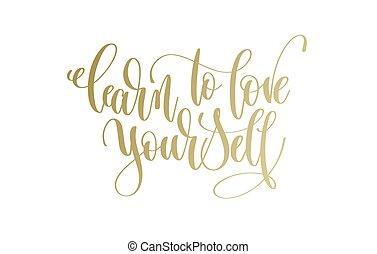aprender, amar, você mesmo, -, dourado, mão, lettering,...