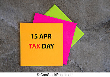 April 15 written on the colorful sticky notes . - April 15 ...