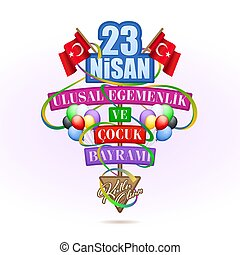 April 23, Turkey National Sovereignty and Children Day - 23...
