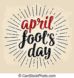 April fool's day calligraphic handwriting lettering. Vector...