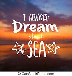 aproximadamente, mar, always, -, sinal, vetorial, pôr do sol, fundo, foto, obscurecido, sonho