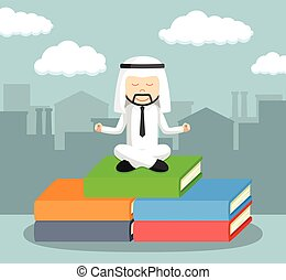 arab businessman meditate on the top of books