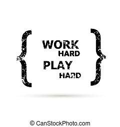arbeit, hart, spielen, hard.