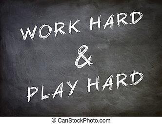 arbeit, hart, und, spielen, hart