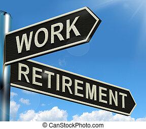 arbeit, oder, pensionieren, wegweiser, ausstellung,...