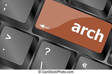 arch word on computer keyboard key