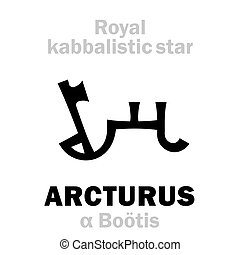 arcturus, behenian, (the, royal, kabbalistic, star), ...