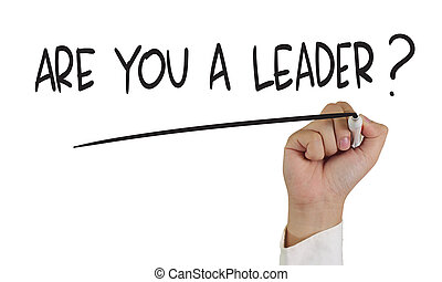 Motivational concept image of a hand holding marker and write Are you a leader ? isolated on white