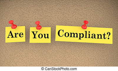 Are You Compliant Words Compliance Follow Laws Rules 3d...