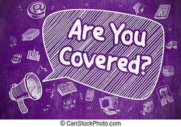 Are You Covered - Cartoon Illustration on Purple Chalkboard.