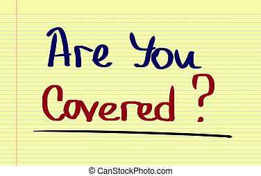 Are You Covered Concept