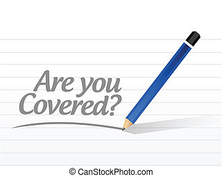 are you covered message illustration design over a white...