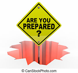 Are You Prepared Safety Drill Hole Sign 3d Illustration