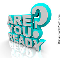 Are You Ready - 3D Words - The words Are You Ready in 3D...