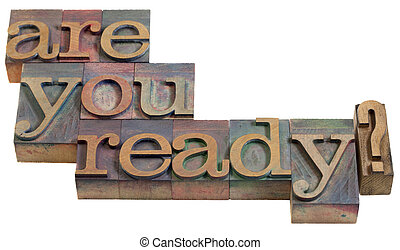 Are you ready? - Are you ready question - vintage wooden...