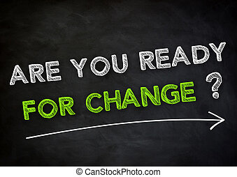 Are you ready for Change