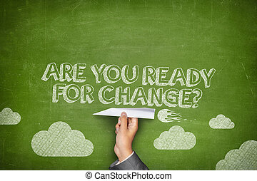 Are you ready for change concept on green blackboard with ...