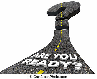 Are You Ready Question Mark Road Prepared 3d Illustration