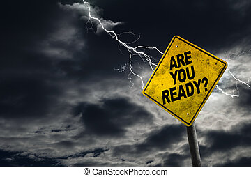 Are You Ready Sign With Stormy Background - Are You Ready...