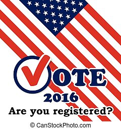 Are you registered? - Presidential election in the USA - poster template
