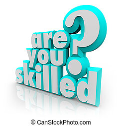 Are You Skilled Words Question Training Abilities