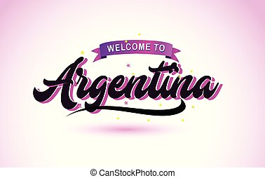 Argentina Welcome to Creative Text Handwritten Font with Purple Pink Colors Design.