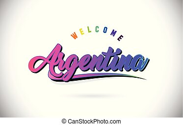 Argentina Welcome To Word Text with Creative Purple Pink Handwritten Font and Swoosh Shape Design Vector.