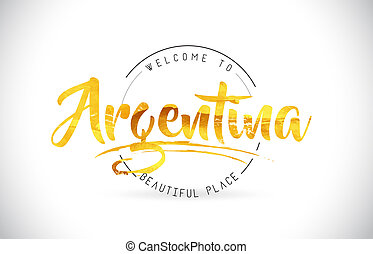 Argentina Welcome To Word Text with Handwritten Font and Golden Texture Design.