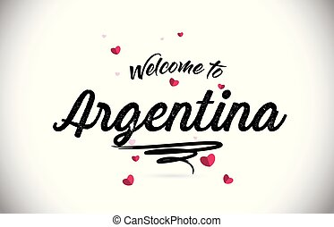 Argentina Welcome To Word Text with Handwritten Font and Pink Heart Shape Design.